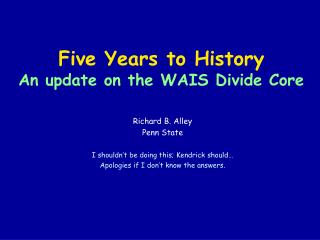 Five Years to History  An update on the WAIS Divide Core