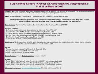 """Curso teórico-práctico """"Avances en Farmacología de la Reproducción"""" 14 al 28 de Mayo de 2012"""