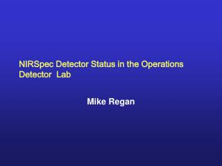 NIRSpec Detector Status in the Operations Detector  Lab