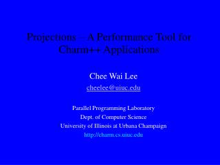 Projections � A Performance Tool for Charm++ Applications