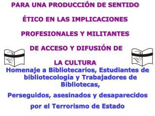 PARA UNA PRODUCCIÓN DE SENTIDO  ÉTICO EN LAS IMPLICACIONES  PROFESIONALES Y MILITANTES