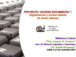 """PROYECTO """"ACCESO DOCUMENTAL"""": Digitalización y acceso abierto  de obras valiosas"""