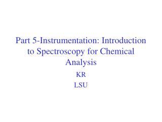 Part 5-Instrumentation: Introduction to Spectroscopy for Chemical Analysis