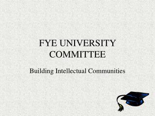 FYE UNIVERSITY COMMITTEE