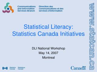 Statistical Literacy:   Statistics Canada Initiatives