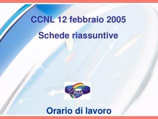 CCNL 12 febbraio 2005 Schede riassuntive