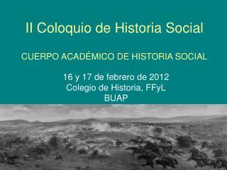 II Coloquio de Historia Social CUERPO ACADÉMICO DE HISTORIA SOCIAL