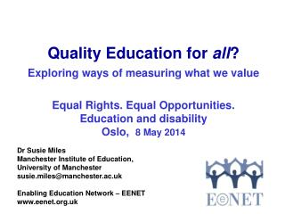 Quality Education for  all ? Exploring ways of measuring what we value