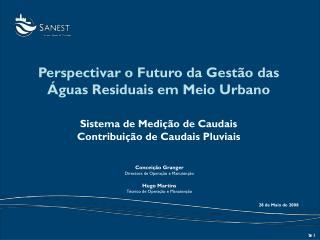 Perspectivar o Futuro da Gestão das Águas Residuais em Meio Urbano Sistema de Medição de Caudais