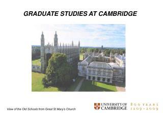 GRADUATE STUDIES AT CAMBRIDGE