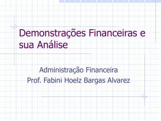 Demonstrações Financeiras e sua Análise