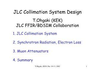 JLC Collimation System Design