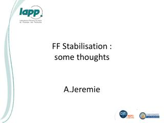 FF Stabilisation : some thoughts