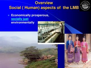 Overview  Social ( Human) aspects of  the LMB