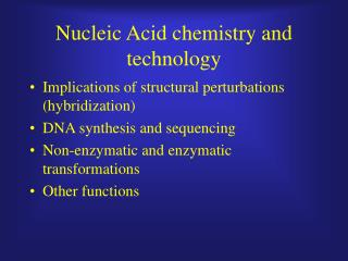 Nucleic Acid chemistry and technology