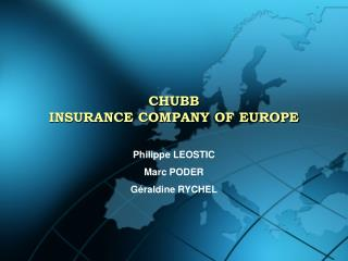 CHUBB INSURANCE COMPANY OF EUROPE