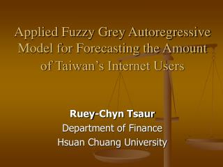 Applied Fuzzy Grey Autoregressive Model for Forecasting the Amount of Taiwan's Internet Users