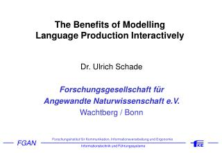 The Benefits of Modelling  Language Production Interactively