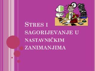 Stres i sagorijevanje u  nastavničkim  zanimanjima
