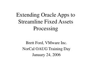 Extending Oracle Apps to Streamline Fixed Assets Processing