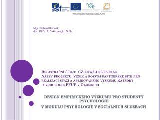 DESIGN EMPIRICKÉHO VÝZKUMU PRO STUDENTY PSYCHOLOGIE  V MODULU PSYCHOLOGIE V SOCIÁLNÍCH SLUŽBÁCH