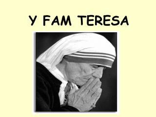 Y FAM TERESA