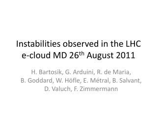 Instabilities observed in the LHC  e -cloud MD 26 th  August 2011
