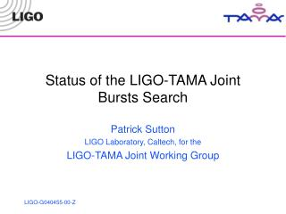 Status of the LIGO-TAMA Joint Bursts Search