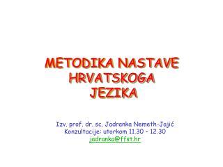 METODIKA NASTAVE HRVATSKOGA  JEZIKA
