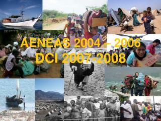 AENEAS 2004 – 2006 DCI 2007-2008