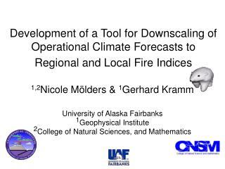 1,2 Nicole M ölders &  1 Gerhard Kramm University of Alaska Fairbanks 1 Geophysical Institute