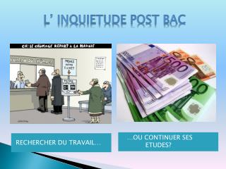 L' INQUIETUDE POST BAC