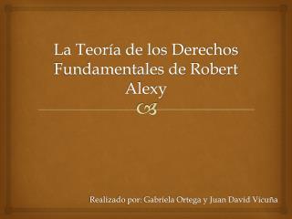La Teor ía de los Derechos Fundamentales de Robert Alexy