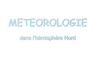 METEOROLOGIE dans l'hémisphère Nord