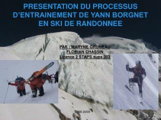 PRESENTATION DU PROCESSUS D'ENTRAINEMENT DE YANN BORGNET EN SKI DE RANDONNEE