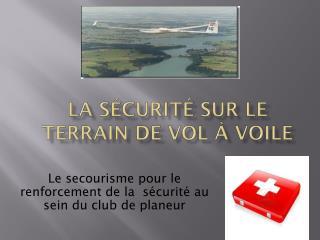 La sécurité sur le terrain de vol à voile