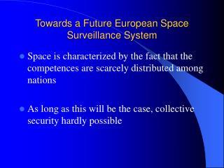 Towards a Future European Space Surveillance System