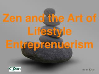 Zen and the Art of Lifestyle Entreprenuerism