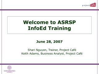 Welcome to ASRSP  InfoEd Training