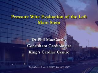 Pressure Wire Evaluation of the Left Main Stem