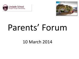 Parents' Forum 10 March 2014