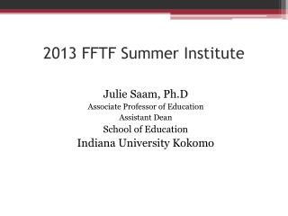 2013  FFTF Summer Institute