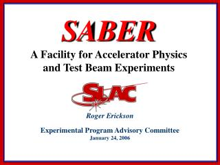 SABER A Facility for Accelerator Physics  and Test Beam Experiments