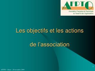 Les objectifs et les actions de l'association
