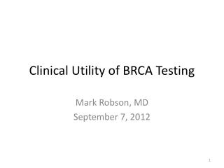 Clinical Utility of BRCA Testing