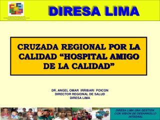"""CRUZADA REGIONAL POR LA CALIDAD """"HOSPITAL AMIGO DE LA CALIDAD"""""""
