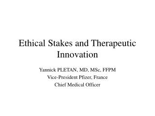 Ethical Stakes and Therapeutic Innovation