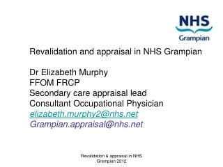 Dr Elizabeth Murphy FFOM FRCP Secondary care appraisal lead  Consultant Occupational Physician