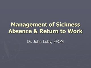 Management of Sickness Absence & Return to Work