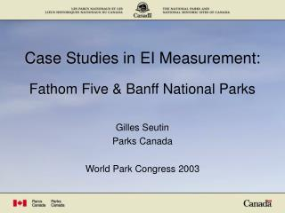 Case Studies in EI Measurement: Fathom Five & Banff National Parks